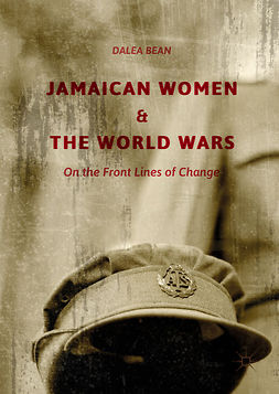 Bean, Dalea - Jamaican Women and the World Wars, e-kirja