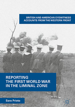 Prieto, Sara - Reporting the First World War in the Liminal Zone, ebook