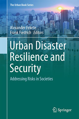 Fekete, Alexander - Urban Disaster Resilience and Security, e-kirja