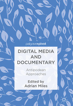 Miles, Adrian - Digital Media and Documentary, e-kirja