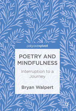 Walpert, Bryan - Poetry and Mindfulness, e-kirja