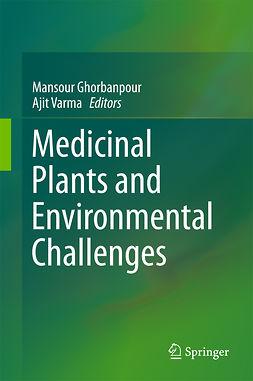 Ghorbanpour, Mansour - Medicinal Plants and Environmental Challenges, e-kirja
