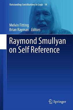 Fitting, Melvin - Raymond Smullyan on Self Reference, ebook