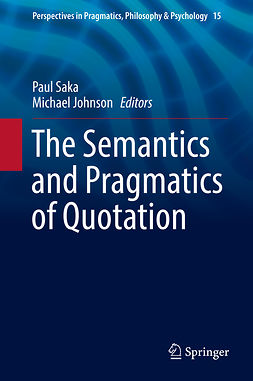 Johnson, Michael - The Semantics and Pragmatics of Quotation, e-kirja