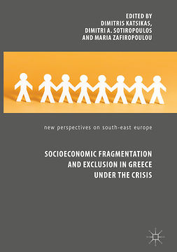Katsikas, Dimitris - Socioeconomic Fragmentation and Exclusion in Greece under the Crisis, ebook
