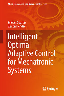 Hendzel, Zenon - Intelligent Optimal Adaptive Control for Mechatronic Systems, e-kirja