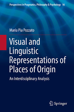 Pozzato, Maria Pia - Visual and Linguistic Representations of Places of Origin, e-bok