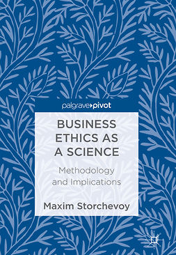Storchevoy, Maxim - Business Ethics as a Science, e-bok