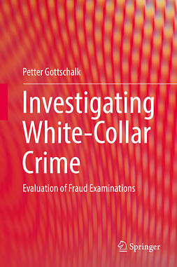 Gottschalk, Petter - Investigating White-Collar Crime, ebook