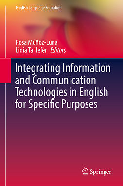 Muñoz-Luna, Rosa - Integrating Information and Communication Technologies in English for Specific Purposes, e-bok