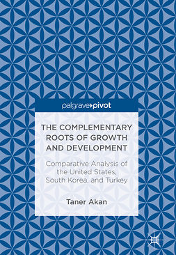 Akan, Taner - The Complementary Roots of Growth and Development, ebook