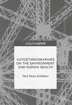 Zolnikov, Tara Rava - Autoethnographies on the Environment and Human Health, ebook