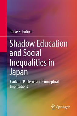 Entrich, Steve R. - Shadow Education and Social Inequalities in Japan, ebook