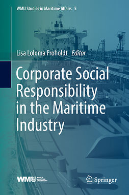 Froholdt, Lisa Loloma - Corporate Social Responsibility in the Maritime Industry, e-bok