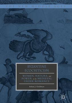 Goldwyn, Adam J. - Byzantine Ecocriticism, e-bok