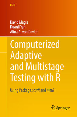 Davier, Alina A. von - Computerized Adaptive and Multistage Testing with R, ebook