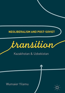 Yilamu, Wumaier - Neoliberalism and Post-Soviet Transition, ebook