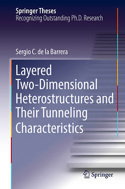 Barrera, Sergio C. de la - Layered Two-Dimensional Heterostructures and Their Tunneling Characteristics, ebook