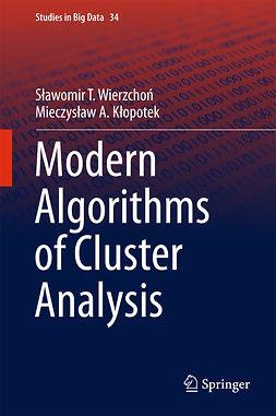 Kłopotek, Mieczyslaw - Modern Algorithms of Cluster Analysis, ebook