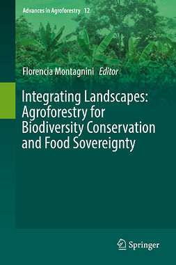 Montagnini, Florencia - Integrating Landscapes: Agroforestry for Biodiversity Conservation and Food Sovereignty, e-bok
