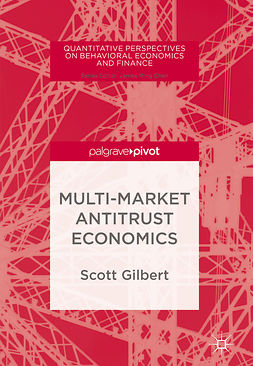 Gilbert, Scott - Multi-Market Antitrust Economics, ebook