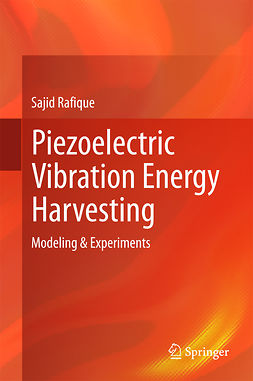 Rafique, Sajid - Piezoelectric Vibration Energy Harvesting, ebook