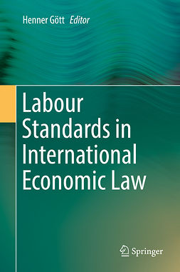 Gött, Henner - Labour Standards in International Economic Law, e-bok
