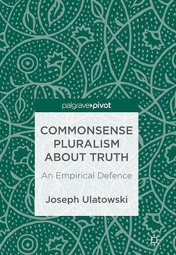 Ulatowski, Joseph - Commonsense Pluralism about Truth, ebook