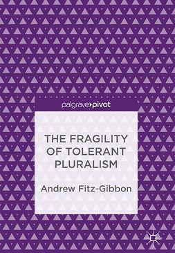 Fitz-Gibbon, Andrew - The Fragility of Tolerant Pluralism, ebook