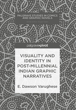 Varughese, E. Dawson - Visuality and Identity in Post-millennial Indian Graphic Narratives, ebook