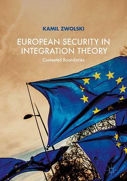 Zwolski, Kamil - European Security in Integration Theory, ebook