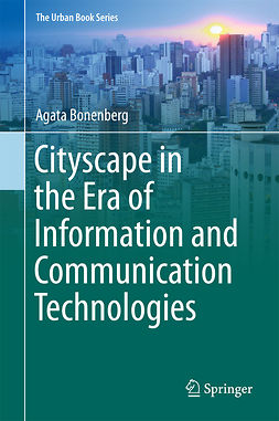 Bonenberg, Agata - Cityscape in the Era of Information and Communication Technologies, ebook