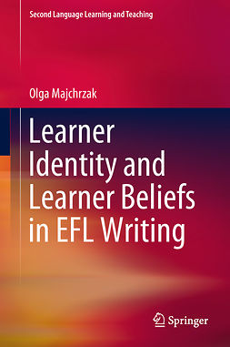 Majchrzak, Olga - Learner Identity and Learner Beliefs in EFL Writing, e-kirja