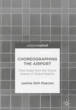 Pearson, Justine Shih - Choreographing the Airport, ebook
