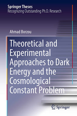 Borzou, Ahmad - Theoretical and Experimental Approaches to Dark Energy and the Cosmological Constant Problem, e-bok