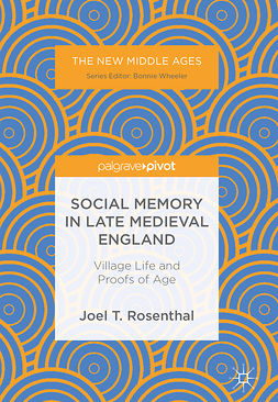 Rosenthal, Joel T. - Social Memory in Late Medieval England, ebook