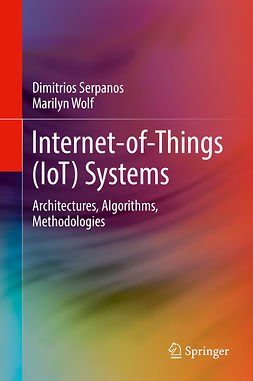 Serpanos, Dimitrios - Internet-of-Things (IoT) Systems, ebook