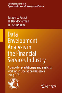 Paradi, Joseph C. - Data Envelopment Analysis in the Financial Services Industry, e-kirja