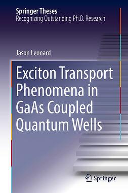 Leonard, Jason - Exciton Transport Phenomena in GaAs Coupled Quantum Wells, ebook