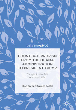 Starr-Deelen, Donna G. - Counter-Terrorism from the Obama Administration to President Trump, ebook