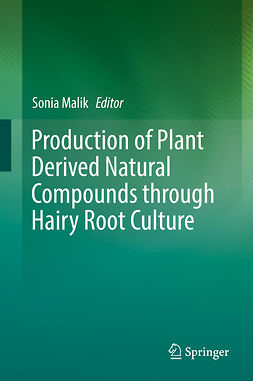 Malik, Sonia - Production of Plant Derived Natural Compounds through Hairy Root Culture, ebook