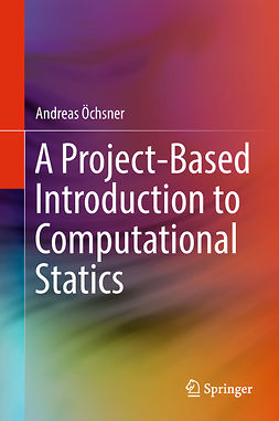 Öchsner, Andreas - A Project-Based Introduction to Computational Statics, e-bok