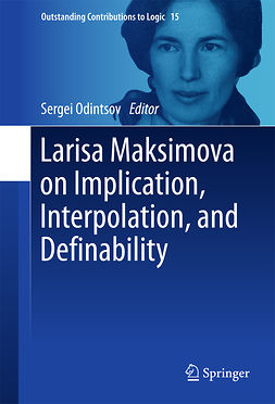 Odintsov, Sergei - Larisa Maksimova on Implication, Interpolation, and Definability, e-bok