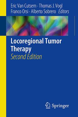 Cutsem, Eric Van - Locoregional Tumor Therapy, e-kirja