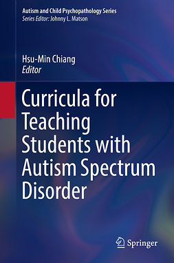 Chiang, Hsu-Min - Curricula for Teaching Students with Autism Spectrum Disorder, e-bok