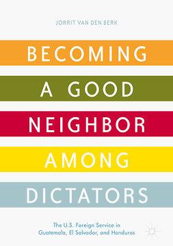 Berk, Jorrit van den - Becoming a Good Neighbor among Dictators, ebook