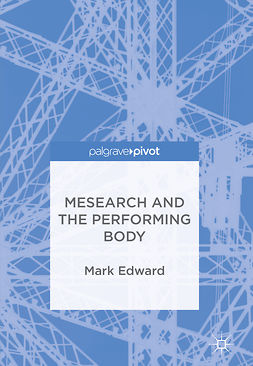 Edward, Mark - Mesearch and the Performing Body, e-kirja