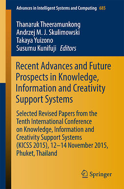 Kunifuji, Susumu - Recent Advances and Future Prospects in Knowledge, Information and Creativity Support Systems, ebook