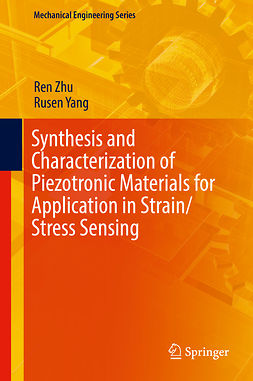 Yang, Rusen - Synthesis and Characterization of Piezotronic Materials for Application in Strain/Stress Sensing, ebook