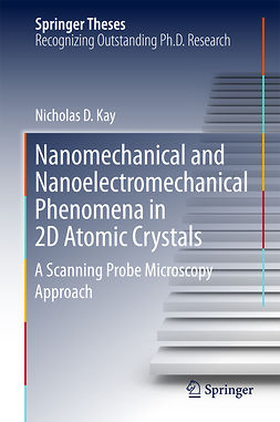 Kay, Nicholas D. - Nanomechanical and Nanoelectromechanical Phenomena in 2D Atomic Crystals, ebook